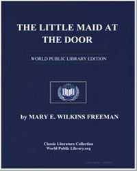 The Little Maid at the Door by Freeman, Mary Eleanor Wilkins, Mrs.