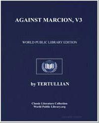 Against Marcion, Vol. 3 by Tertullian