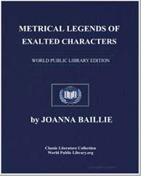 Metrical Legends of Exalted Characters by Baillie, Joanna