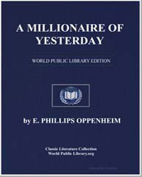 A Millionaire of Yesterday by Oppenheim, Edward Phillips