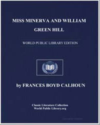 Miss Minerva and William Green Hill by Calhoun, Frances Boyd