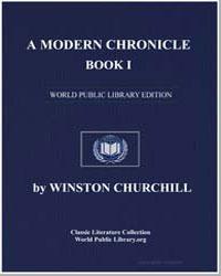A Modern Chronicle, Book I by Churchill, Winston, Sir