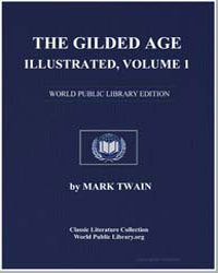 The Gilded Age, Illustrated, Volume 1 by Twain, Mark