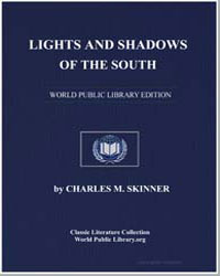 Lights and Shadows of the South by Skinner, Charles M. (Charles Montgomery)