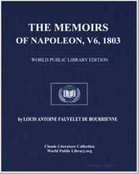 The Memoirs of Napoleon, Volume 6, 1803 by De Bourrienne, Louis Antoine Fauvelet
