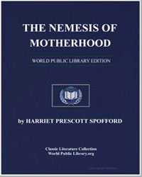 The Nemesis of Motherhood by Spofford, Harriet Prescott