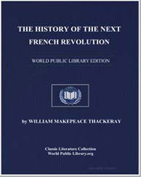 The History of the Next French Revolutio... by Thackeray, William Makepeace