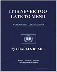 It Is Never Too Late to Mend by Reade, Charles