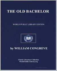 The Old Bachelor by Congreve, William, Sir