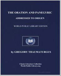 The Oration and Panegyric Addressed to O... by Thaumaturgus, Gregory