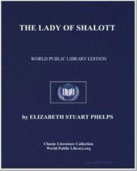 The Lady of Shalott by Phelps, Elizabeth Stuart