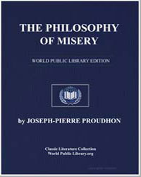 The Philosophy of Misery by Proudhon, Pierre Joseph