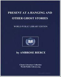 Present at a Hanging and Other Ghost Sto... by Bierce, Ambrose