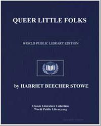 Queer Little Folks by Stowe, Harriet Beecher
