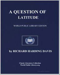 A Question of Latitude by Davis, Richard Harding