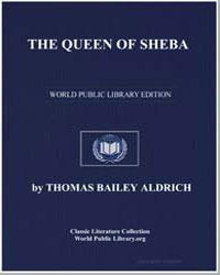 The Queen of Sheba by Aldrich, Thomas Bailey