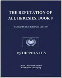 The Refutation of All Heresies, Book 9 by Hippolytus