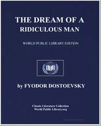 The Dream of a Ridiculous Man by Dostoevsky, Fyodor