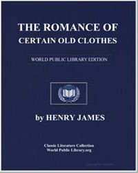 The Romance of Certain Old Clothes by James, Henry