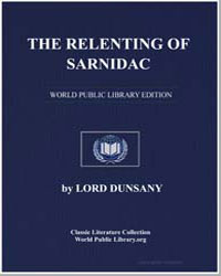 The Relenting of Sarnidac by Dunsany, Lord