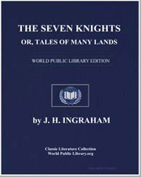 The Seven Knights; Or, Tales of Many Lan... by Ingraham, J. H.