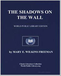 The Shadows on the Wall by Freeman, Mary Eleanor Wilkins, Mrs.