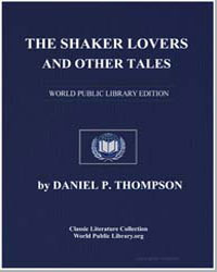 The Shaker Lovers, And Other Tales by Thompson, Daniel Pierce