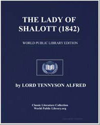 The Lady of Shalott (1842) by Tennyson, Lord Alfred