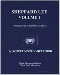 Sheppard Lee, Volume 1 by Bird, Robert Montgomery