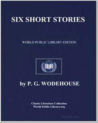 Six Short Stories by Wodehouse, Pelham Grenville