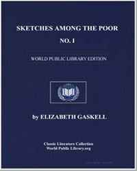 Sketches Among the Poor, No. I by Gaskell, Elizabeth Cleghorn