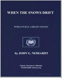When the Snows Drift by Neihardt, John G.