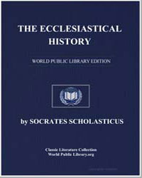 The Ecclesiastical History by Scholasticus, Socrates
