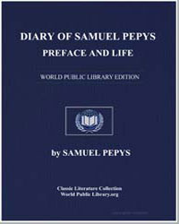 Diary of Samuel Pepys, Preface and Life by Pepys, Samuel