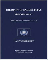 The Diary of Samuel Pepys, Mar/Apr 1662/... by Bright, Mynors