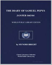 The Diary of Samuel Pepys, Jan/Feb 1663/... by Bright, Mynors
