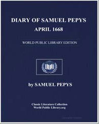 Diary of Samuel Pepys, April 1668 by Pepys, Samuel