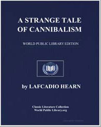 A Strange Tale of Cannibalism by Hearn, Lafcadio