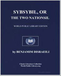 Sybil, Or, The Two Nations by Disraeli, Benjamin, Earl of Beaconsfield