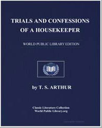 Trials and Confessions of a Housekeeper by Arthur, Timothy Shay