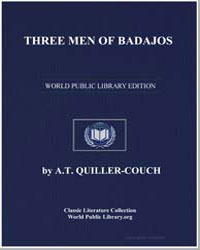Three Men of Badajos by Quiller-Couch, Arthur Thomas, Sir