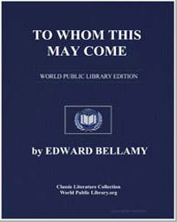 To Whom This May Come by Bellamy, Edward, Mrs.