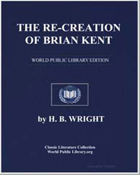 The Re-Creation of Brian Kent by Wright, Harold Bell