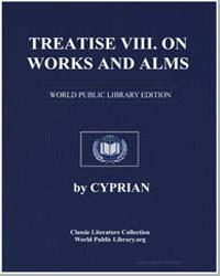 Treatise Viii. On Works and Alms by Cyprian