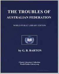 The Troubles of Australian Federation by Barton, George Burnett
