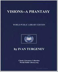 Visions : A Phantasy by Turgenev, Ivan