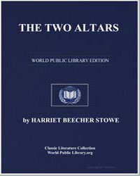 The Two Altars; Or, Two Pictures in One by Stowe, Harriet Beecher