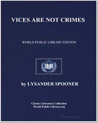 Vices Are Not Crimes : A Vindication of ... by Spooner, Lysander