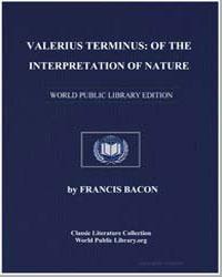 Valerius Terminus : Of the Interpretatio... by Bacon, Francis, Sir