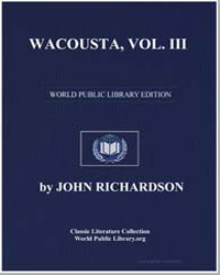 Wacousta : Volume 3 by Richardson, John
